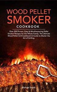 Wood Pellet Smoker Cookbook