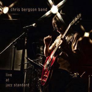 Chris Bergson Band - Live At Jazz Standard (2014)