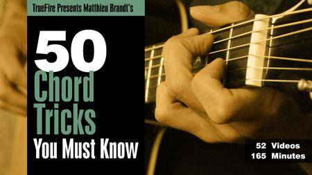 TrueFire - 50 Chord Tricks You Must Know with Matthieu Brandt's [repost]