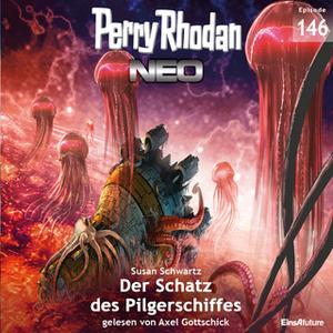 «Perry Rhodan Neo - Episode 146: Der Schatz des Pilgerschiffes» by Susan Schwartz