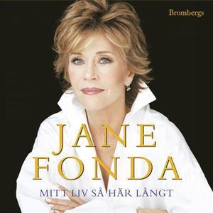 «Mitt liv så här långt» by Jane Fonda