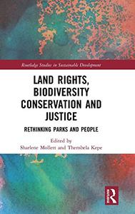 Land Rights, Biodiversity Conservation and Justice: Rethinking Parks and People