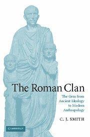 The Roman Clan: The Gens from Ancient Ideology to Modern Anthropology (W.B. Stanford Memorial Lectures)