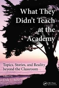What They Didn't Teach at the Academy: Topics, Stories, and Reality beyond the Classroom (repost)