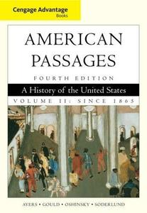 Cengage Advantage Books: American Passages: A History in the United States, Volume II: Since 1865