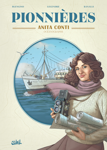 Pionnières - Tome 1 - Anita Conti - Océanographe