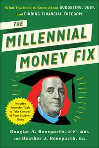 The Millennial Money Fix: What You Need to Know About Budgeting, Debt, and Finding Financial Freedom