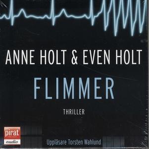 «Flimmer» by Anne Holt,Even Holt