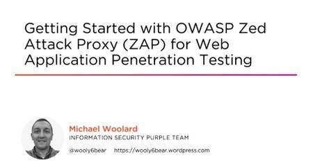 Getting Started with OWASP Zed Attack Proxy (ZAP) for Web Application Penetration Testing