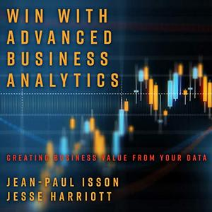 Win with Advanced Business Analytics: Creating Business Value from Your Data [Audiobook]