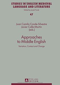 Approaches to Middle English: Variation, Contact and Change