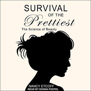 Survival of the Prettiest: The Science of Beauty [Audiobook]