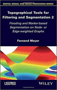 Topographical Tools for Filtering and Segmentation 2: Flooding and Marker-based Segmentation on Node- or Edge-weighted Graphs