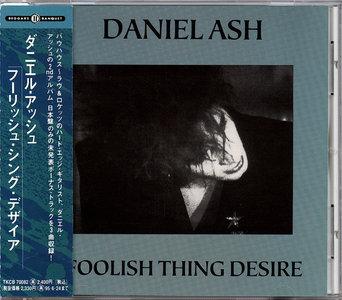 Daniel Ash - Foolish Thing Desire (1993) Japanese Edition