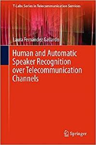 Human and Automatic Speaker Recognition over Telecommunication Channels  [Repost]