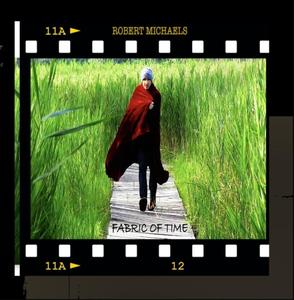 Robert Michaels - Fabric of Time (2017)