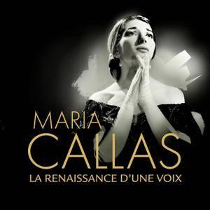 Maria Callas - La Renaissance d'une Voix (2014) [Official Digital Download 24-bit/96 kHz]