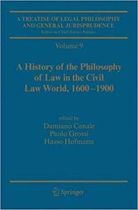 A Treatise of Legal Philosophy and General Jurisprudence: Vol. 9: A History of the Philosophy of Law in the Civil Law Wo