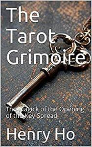 The Tarot Grimoire: The Magick of the Opening of the Key Spread
