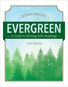 Evergreen: A Guide to Writing with Readings, 11th Edition