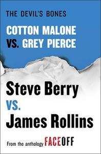 «The Devil's Bones: Cotton Malone vs. Gray Pierce» by Steve Berry,James Rollins