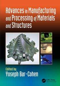 Advances in Manufacturing and Processing of Materials and Structures (Biometrics)