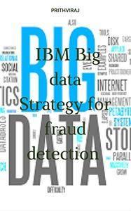 IBM Big data Strategy for fraud detection