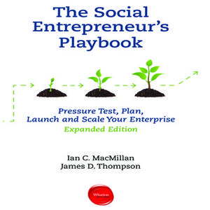 «The Social Entrepreneur's Playbook, Expanded Edition: Pressure Test, Plan, Launch and Scale Your Social Enterprise...»