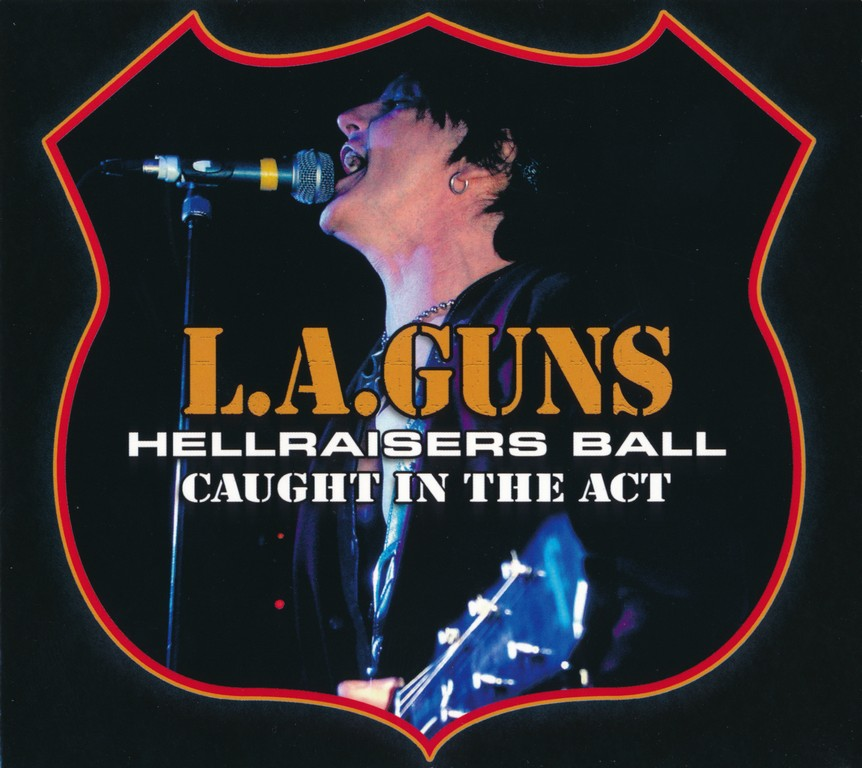 L.A. Guns - Hellraisers Ball: Caught In The Act (2008)