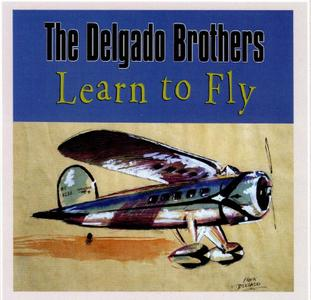 The Delgado Brothers - Learn To Fly (2009)