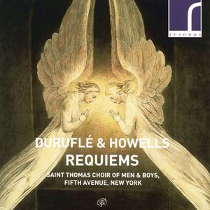 John Scott, St. Thomas Choir of Men and Boys, Fifth Avenue, New York - Durufle & Howells: Requiems (2017)
