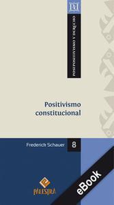 «Positivismo constitucional» by Frederick Schauer