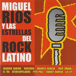 Miguel Ríos - ...y Las Estrellas Del Rock Latino (2001) {Bat Discos/Rock & Rios/Ariola/BMG U.S. Latin}