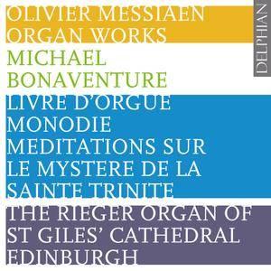 Michael Bonaventure - Olivier Messiaen: Organ Works (2008) 2 CDs