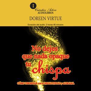 «No dejes que nada opaque tu chispa» by Doreen Virtue