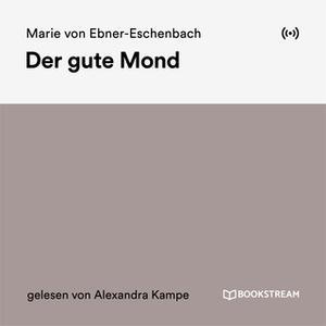 «Der gute Mond» by Marie von Ebner-Eschenbach
