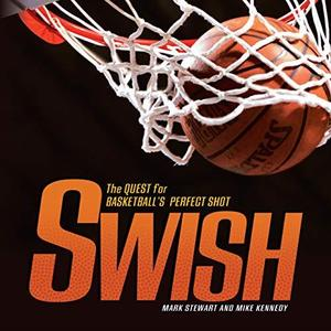 Swish: The Quest for Basketball's Perfect Shot (Exceptional Sports Titles for Intermediate Grades)