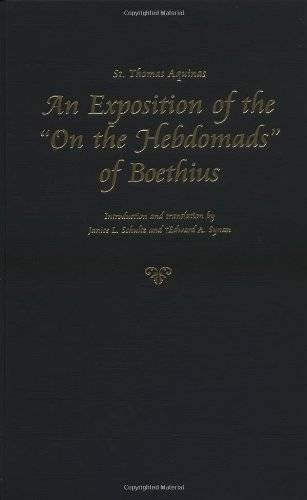 St. Thomas Aquinas: An Exposition of the 'On the Hebdomads' of Boethius (Thomas Aquinas in Translation)