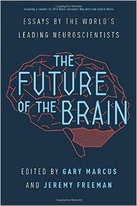 The Future of the Brain: Essays by the World's Leading Neuroscientists (Repost)