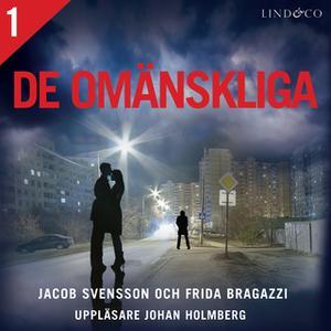 «De omänskliga - S1E1» by Jacob Svensson,Frida Bragazzi