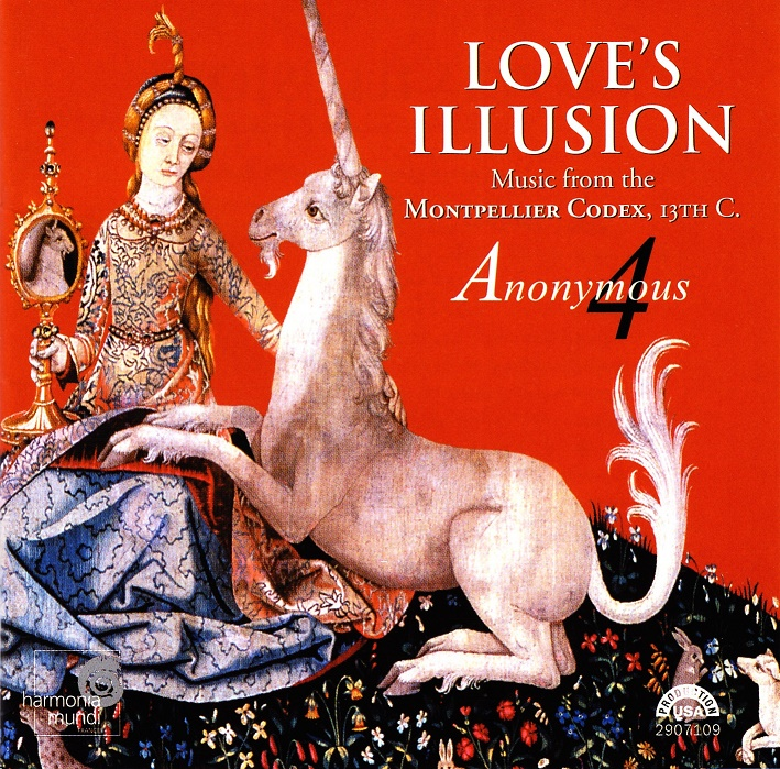 Anonymous 4 - Love's Illusion: Music from the Montpellier