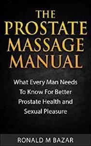 The Prostate Massage Manual [Kindle Edition]
