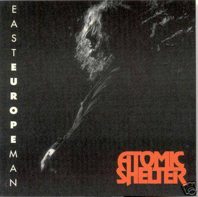 Atomic Shelter - East Europe Man - 1992
