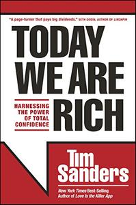 Today We Are Rich: Harnessing the Power of Total Confidence (Repost)