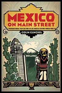 Mexico on Main Street: Transnational Film Culture in Los Angeles before World War II