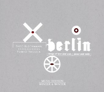 Theo Bleckmann & Fumio Yasuda - Berlin: Songs of Love and War, Peace and Exile (2007)