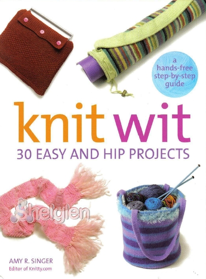 Knit Wit: 30 Easy and Hip Projects