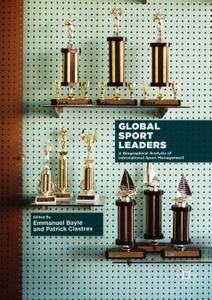 Global Sport Leaders: A Biographical Analysis of International Sport Management