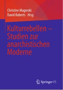 Christine Magerski, David Roberts - Kulturrebellen – Studien zur anarchistischen Moderne (2019)