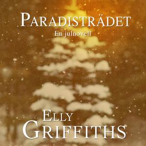 «Paradisträdet - En julnovell» by Elly Griffiths